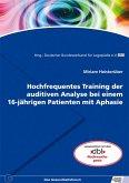 Hochfrequentes Training der auditiven Analyse bei einem 16-jährigen Patienten mit Aphasie (eBook, PDF)
