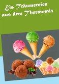 Eis Träumereien aus dem Thermomix (eBook, ePUB)