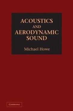 Acoustics and Aerodynamic Sound - Howe, Michael