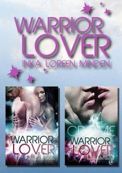 Jax und Crome Doppelband / Warrior Lover Bd.1-2 - Minden, Inka L.