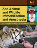 Zoo Animal and Wildlife Immobilization and Anesthesia (eBook, PDF)