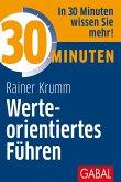 30 Minuten Werteorientiertes Führen (eBook, PDF)
