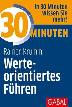 30 Minuten Werteorientiertes Führen (eBook, ePUB) - Krumm, Rainer