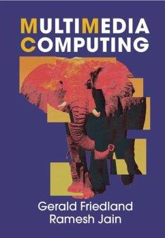 Multimedia Computing (eBook, PDF) - Friedland, Gerald