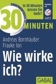 30 Minuten Wie wirke ich? (eBook, PDF)