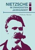 Nietzsche im zwanzigsten Jahrhundert