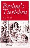 Brehm's Tierleben - Vollständige Ausgabe mit 350 Abbildungen (Band 1-28) (eBook, ePUB)