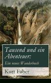 Tausend und ein Abenteuer: Ein neues Wanderbuch (eBook, ePUB)