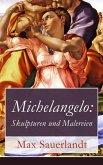 Michelangelo: Skulpturen und Malereien (eBook, ePUB)