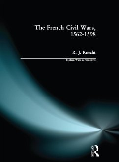 The French Civil Wars, 1562-1598 (eBook, PDF) - Knecht, R. J.