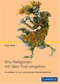 Wie Religionen mit dem Tod umgehen (eBook, PDF)