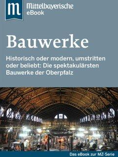 Spektakuläre Bauwerke in der Oberpfalz (eBook, ePUB) - Zeitung, Mittelbayerische