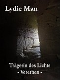 Trägerin des Lichts - Vererben (eBook, ePUB)