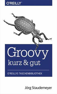 Groovy - kurz & gut (eBook, ePUB) - Staudemeyer, Jörg