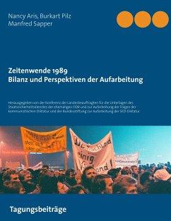 Zeitenwende 1989 - Bilanz und Perspektiven der Aufarbeitung