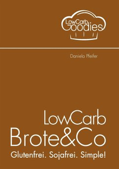 LowCarb Brote & Co - Pfeifer, Daniela