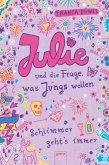 Julie und die Frage, was Jungs wollen / Schlimmer geht's immer Bd.4 (eBook, ePUB)