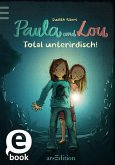 Total unterirdisch! / Paula und Lou Bd.7 (eBook, ePUB)
