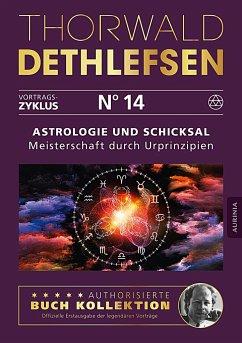 Astrologie und Schicksal - Meisterschaft durch Urprinzipien - Dethlefsen, Thorwald