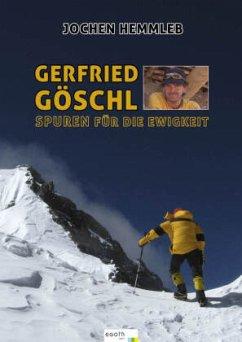 Gerfried Göschl - Spuren für die Ewigkeiten - Hemmleb, Jochen