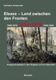 Elsass - Land zwischen den Fronten