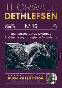 Astrologie als Symbol - Praktische psychologische Typenlehre - Dethlefsen, Thorwald