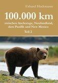 100.000 km zwischen Anchorage, Neufundland, dem Pazifik und New Mexico - Teil 2 (eBook, ePUB)