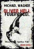 Feuervogel / Oliver Hell Bd.5 (eBook, ePUB)