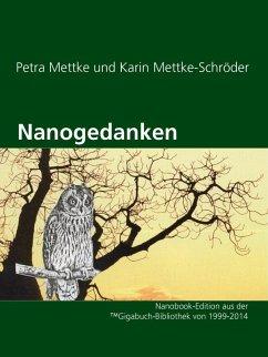 Nanogedanken (eBook, ePUB) - Mettke, Petra; Mettke-Schröder, Karin