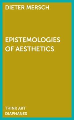 Epistemology of Aesthetics - Mersch, Dieter