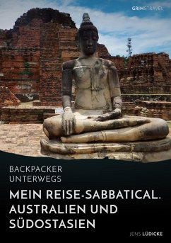 Backpacker unterwegs: Mein Reise-Sabbatical. Australien und Südostasien (eBook, ePUB)