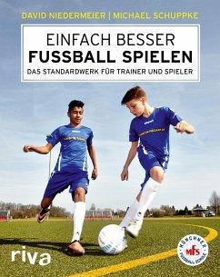 Einfach besser Fußball spielen (eBook, PDF)