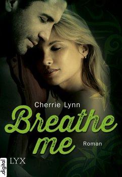 Breathe me (eBook, ePUB) - Lynn, Cherrie