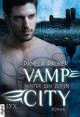 Hinter den Zeiten / Vamp City Bd.1 (eBook, ePUB)