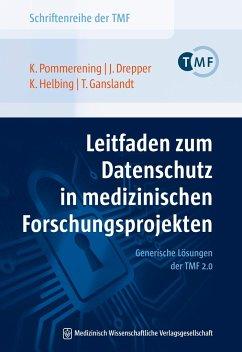 Leitfaden zum Datenschutz in medizinischen Forschungsprojekten - Pommerening, Klaus; Drepper, Johannes; Helbing, Krister; Ganslandt, Thomas