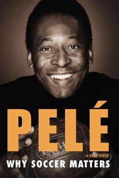 Why Soccer Matters - Pelé