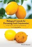 Biological Controls for Preventing Food Deterioration: Strategies for Pre- And Postharvest Management