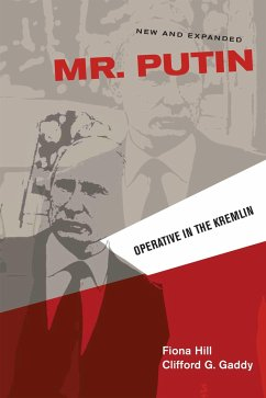 Mr. Putin: Operative in the Kremlin - Hill, Fiona; Gaddy, Clifford G.