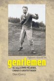 Fighters Should Be Gentlemen - The Story of Jimmy McLarnin, Canada's Greatest Boxer