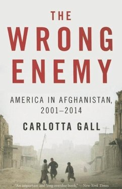 The Wrong Enemy: America in Afghanistan, 2001-2014 - Gall, Carlotta