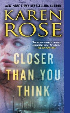 Closer Than You Think - Rose, Karen