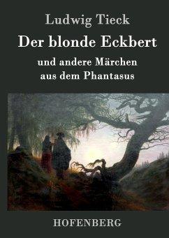 Der blonde Eckbert - Tieck, Ludwig