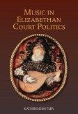 Music in Elizabethan Court Politics