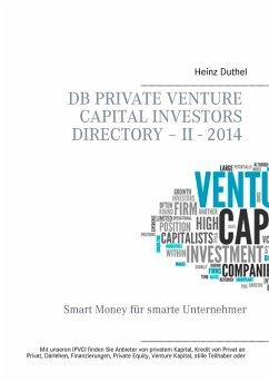 DB Private Venture Capital Investors Directory - II - 2014 - Duthel, Heinz