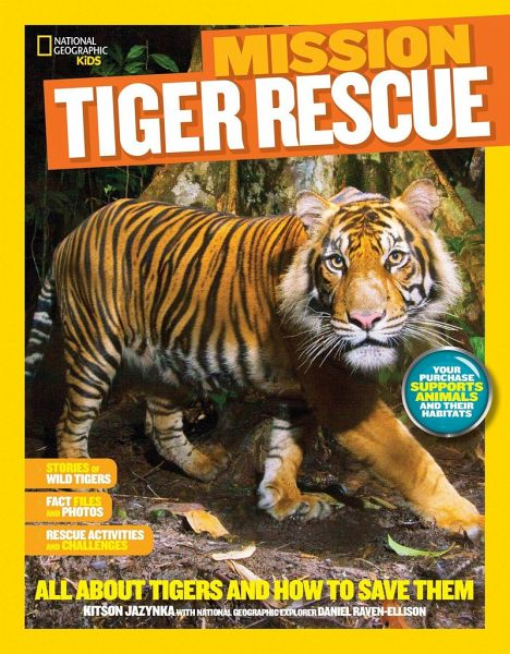 National Geographic Kids Mission Tiger Rescue All About Tigers And
