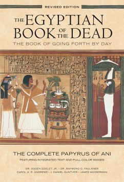 The Egyptian Book of the Dead: The Book of Going Forth by Day : The Complete Papyrus of Ani Featuring Integrated Text and Full-Color Images (History ... Mythology Books, History of Ancient Egypt) - Goelet, Ogden