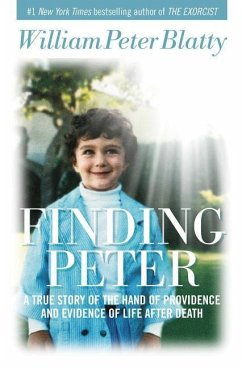 Finding Peter: A True Story of the Hand of Providence and Evidence of Life After Death - Blatty, William Peter