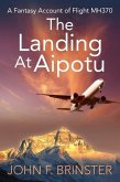 The Landing at Aipotu: A Fantasy Account of Flight Mh370