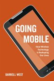 Going Mobile: How Wireless Technology Is Reshaping Our Lives