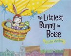 The Littlest Bunny in Boise: An Easter Adventure
